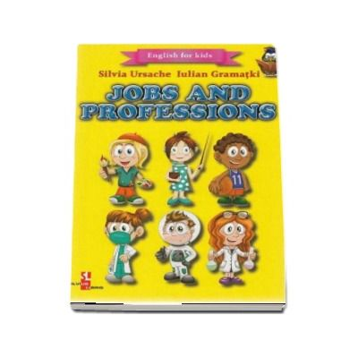 English for kids - Jobs and Professions (Contine 16 cartonase cu imagini color) de Silvia Ursache