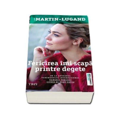 Fericirea imi scapa printre degete de Agnes Martin-Lugand