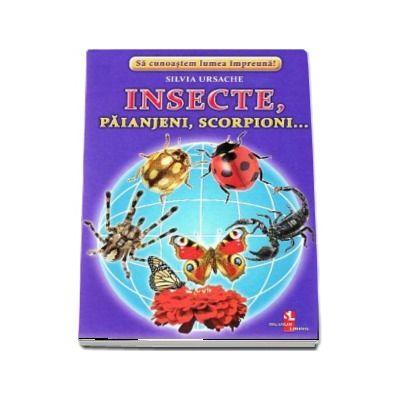 Insecte, paianjeni, scorpioni... - Sa cunoastem lumea impreuna! (Contine 16 cartonase cu imagini color) de Silvia Ursache