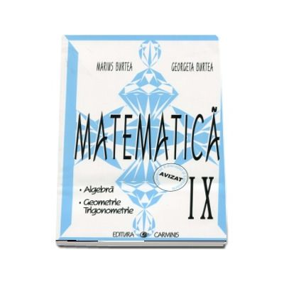 Matematica, pentru clasa a IX-a. Culegere in sprijinul manualelor alternative - Algebra. Geometrie. Trigonometrie