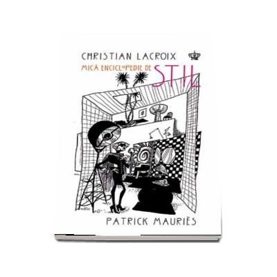 Mica enciclopedie de stil - Ilustratii de Christian Lacroix
