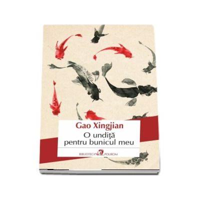 O undita pentru bunicul meu de Gao Xingjian (Laureat al Premiului Nobel pentru Literatura)