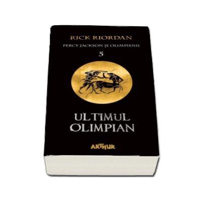 Percy Jackson si Olimpienii. Ultimul Olimpian - Cartea a V-a (Editie paperback) de Riordan Rick