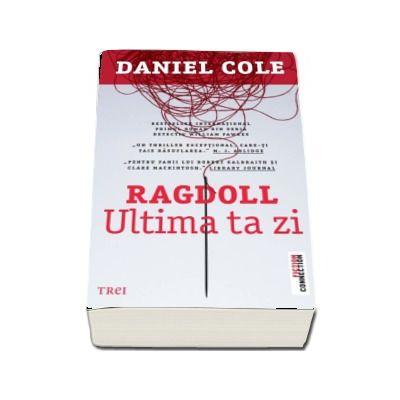 Ragdoll. Ultima ta zi - Daniel Cole