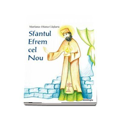 Sfantul Efrem cel Nou de Mariana Diana Caslaru