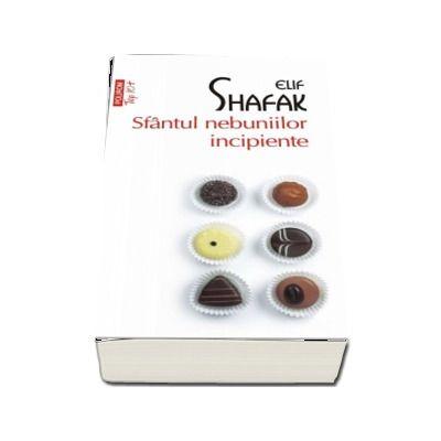Sfantul nebuniilor incipiente de Elif Shafak (Editie de buzunar Top 10)