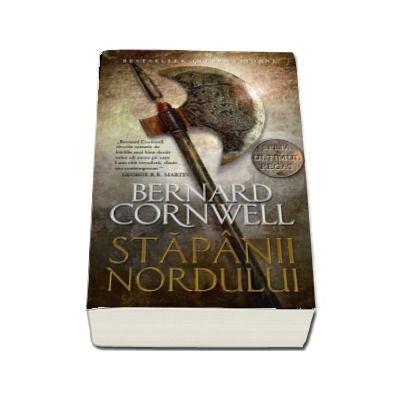 Stapanii Nordului - Seria Ultimul Regat de Bernard Cornwell