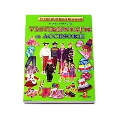 Vestimentatie si accesorii - Sa cunoastem lumea impreuna! (Contine 16 cartonase cu imagini color) de Silvia Ursache