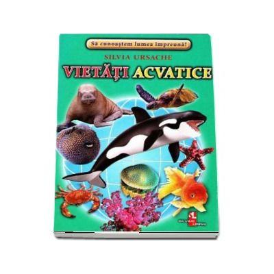 Vietati acvatice - Sa cunoastem lumea impreuna! (Contine 16 cartonase cu imagini color) de