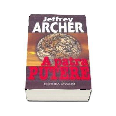 A patra putere de Jeffrey Archer