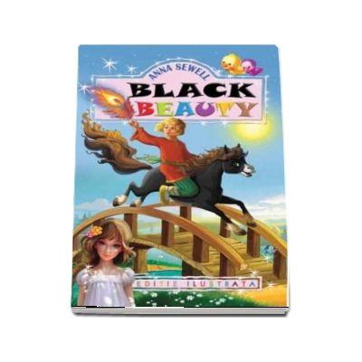 Anna Sewell - Black Beauty - Editie ilustrata