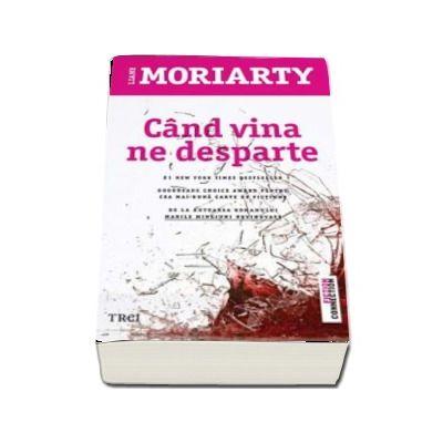 Cand vina ne desparte de Liane Moriarty