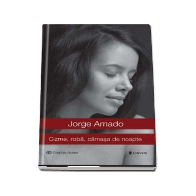 Cizme, roba, camasa de noapte de Jorge Amado