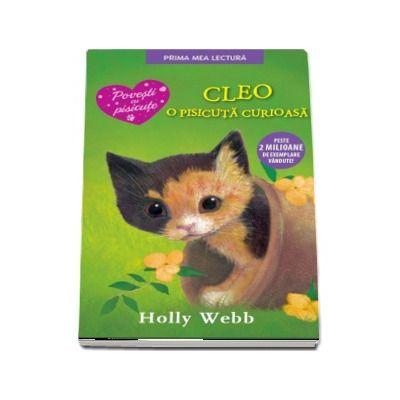Cleo, o pisicuta curioasa de Holly Webb