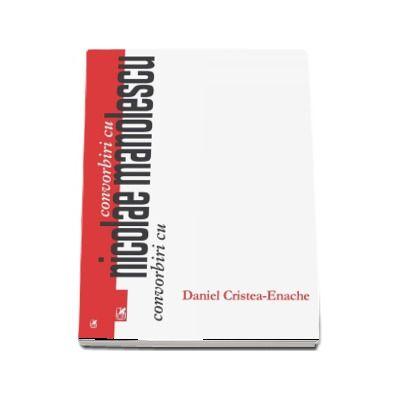 Convorbiri cu Nicolae Manolescu de Daniel Cristea Enache