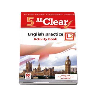 Curs de Limba engleza, Limba moderna 2 - Auxiliar pentru clasa a V-a. English practice - Activity book L2 (5 All Clear!) de Fiona Mauchline