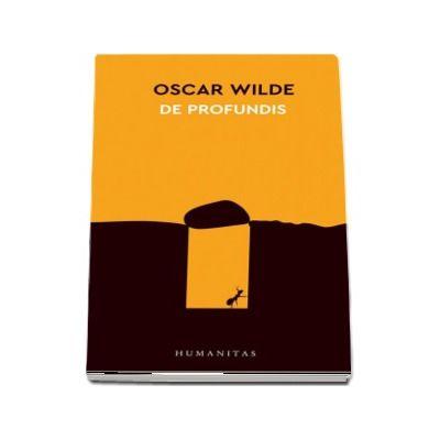 De profundis de Oscar Wilde (Colectia 12 carti despre lumea in care traim) - Traducere si note de Luana Schidu