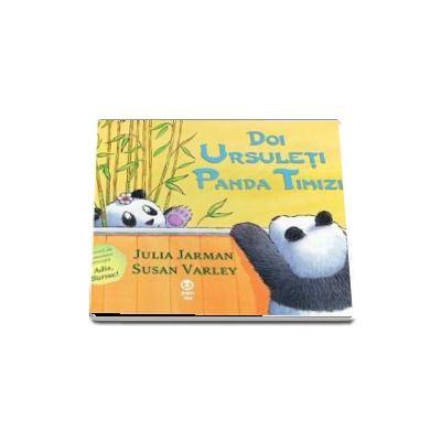 Doi ursuleti panda timizi de Julia Jarman (Ilustratii de Susan Varley)
