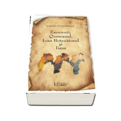 Esenienii, Qumranul, Ioan Botezatorul si Iisus de Hartmut Stegemann