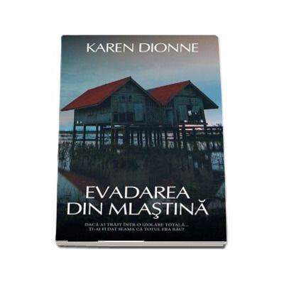 Evadarea din mlastina de Karen Dionne