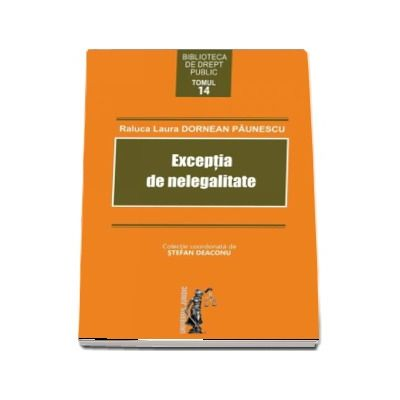 Exceptia de nelegalitate de Raluca Laura si Dornean Paunescu