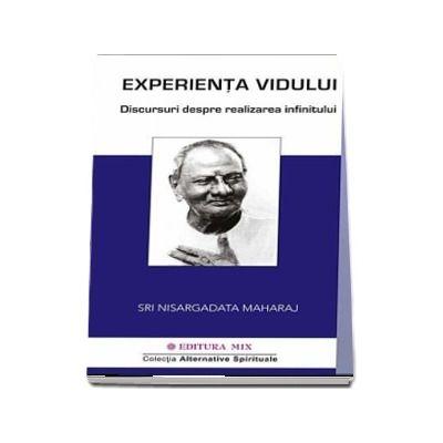 Experienta vidului. Conversatii despre realizarea infinitului de Nisargadatta Maharaj
