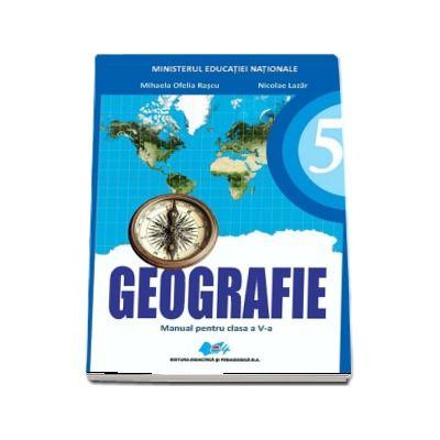 Geografie manual pentru clasa a V-a de Mihaela Rascu si Nicolae Lazar (Contine editie digitala)