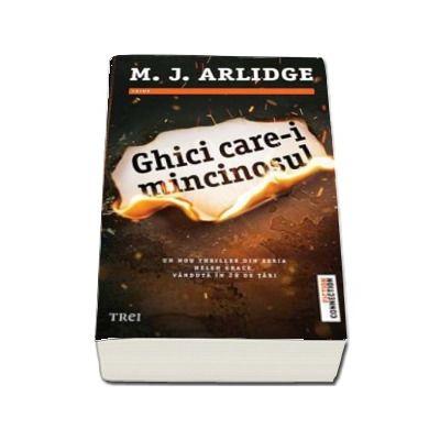Ghici care-i mincinosul - Un nou thriller din seria Helen Grace, vanduta in 29 de tari de M. J. Arlidge