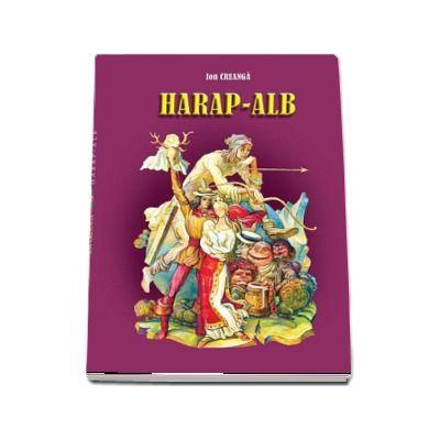 Harap-Alb de Ion Creanga (Editie ilustrata de Filimon Hamuraru)