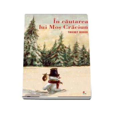 Thierry Dedieu, In cautarea lui Mos Craciun - Editie ilustrata