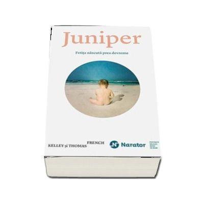 Juniper - Fetita nascuta prea devreme de Kelley Benham French
