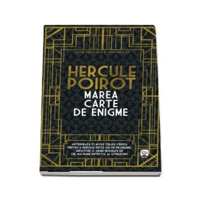 Marea carte de enigme. Hercule Poirot. Antreneaza-ti micile celule cenusii pentru a rezolva peste 100 de probleme, ghicitori si crime inspirate de cel mai mare detectiv al literaturii