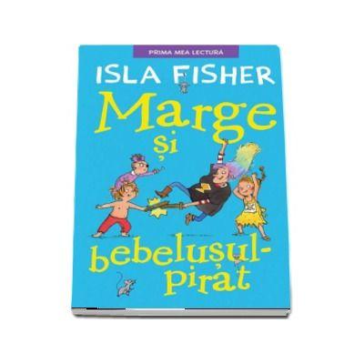 Marge si bebelusul pirat de Isla Fisher (Prima mea lectura)