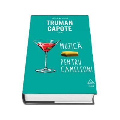 Muzica pentru cameleoni de Truman Capote