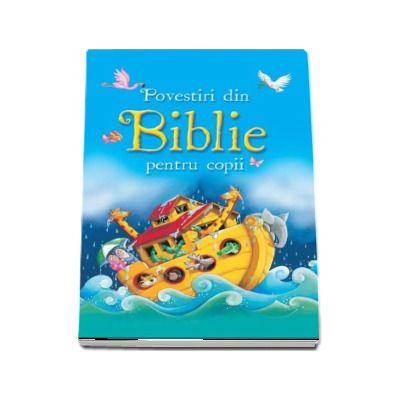 Povestiri din Biblie pentru copii - Editie ilustrata color
