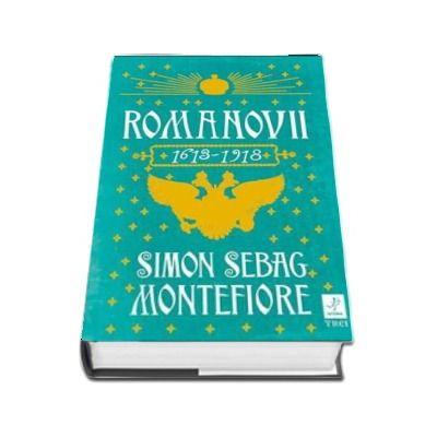 Romanovii 1613-1918 de Simon Sebag Montefiore