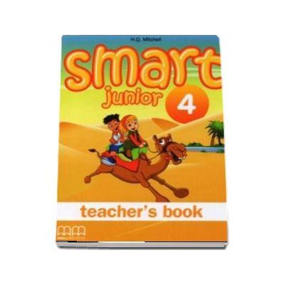 Smart Junior 4 Teachers book - Limba moderna engleza, manualul profesorului pentru clasa a IV-a (H. Q. Mitchell)