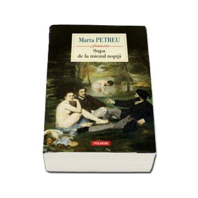 Supa de la miezul noptii, Marta Petreu, Polirom