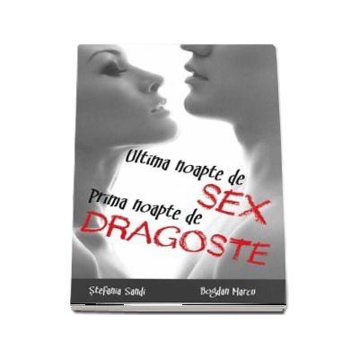 Ultima noapte de sex, prima noapte de dragoste - Autori, Bogdan Marcu si Stefania Sandi