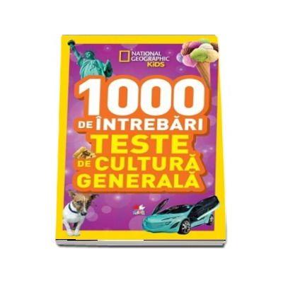 1000 de intrebari. Teste de cultura generala - Volumul 4
