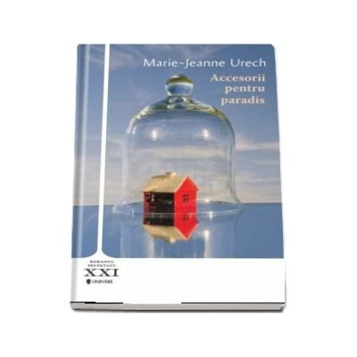 Accesorii pentru paradis de Marie Jeanne Urech