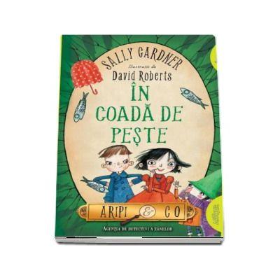 Aripi and Co - In coada de peste de Sally Gardner (Editie Paperback)