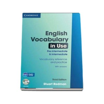 English Vocabulary in Use, Pre-intermediate and Intermediate. Vocabulary reference and practice With Answers and CD-ROM, Third Edition (Stuart Redman)