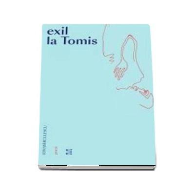 Exil la Tomis de Ion Marculescu