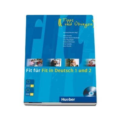 Fit fur Fit in Deutsch 1 und 2 Lehrbuch mit integrierter Audio-CD Tipps und Ubungen - Gerhard Neuner (Auxiliar recomandat pentru elevii de gimnaziu)
