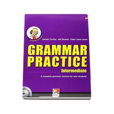 Grammar Practice Intermediate, with Professor Grammar and CD-Rom, level PET B1 - Herbert Puchta (Auxiliar recomandat pentru elevii de gimnaziu)