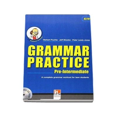 Grammar Practice Pre-Intermediate, with Professor Grammar and CD-Rom, level PET A2-B1 - Herbert Puchta (Auxiliar recomandat pentru elevii de gimnaziu)