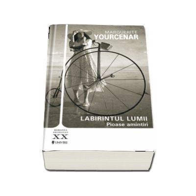 Labirintul lumii, volumul I. Pioase amintiri de Marguerite Yourcenar