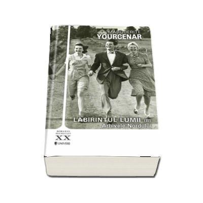 Labirintul lumii, volumul II. Arhivele Nordului de Marguerite Yourcenar