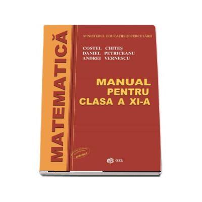 Matematica, manual pentru clasa a XI-a M1 de Costel Chites